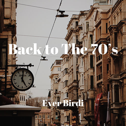 Back to The 70's de Ever Birdi