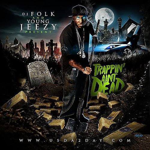 Trappin' Ain't Dead by Jeezy