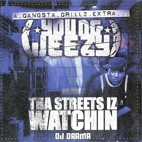 Tha Streetz Iz Watchin' by Jeezy