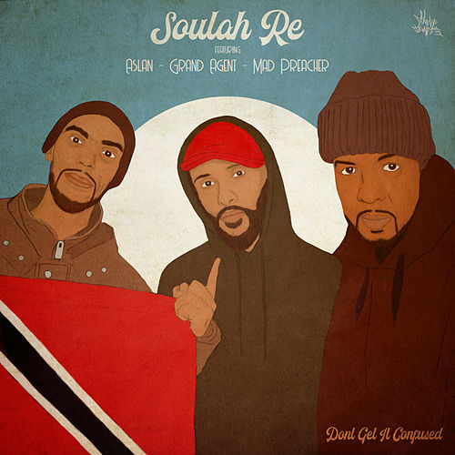 Don't Get It Confused von Soulah Re
