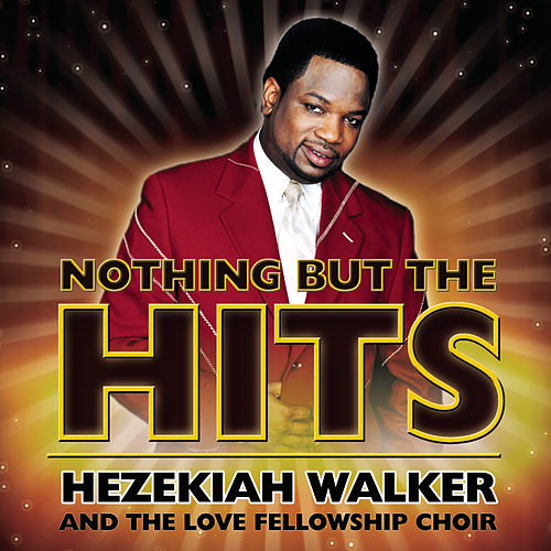 Nothing But The Hits de Hezekiah Walker