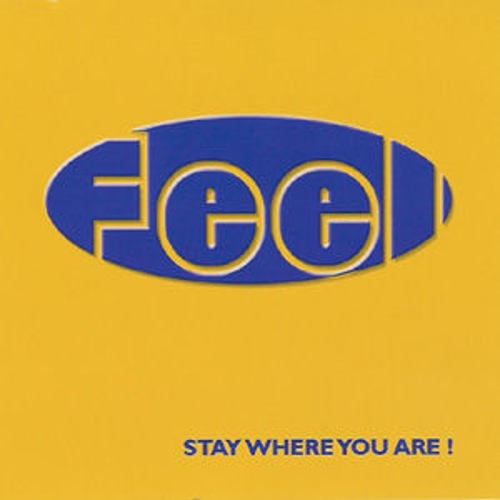 Stay Where You Are by Feel