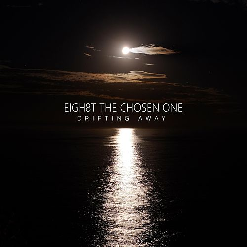 Drifting Away van Eigh8t the Chosen One