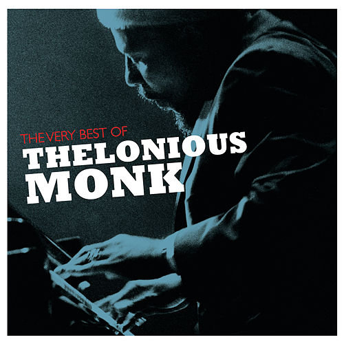 The Very Best Of Thelonious Monk de Thelonious Monk