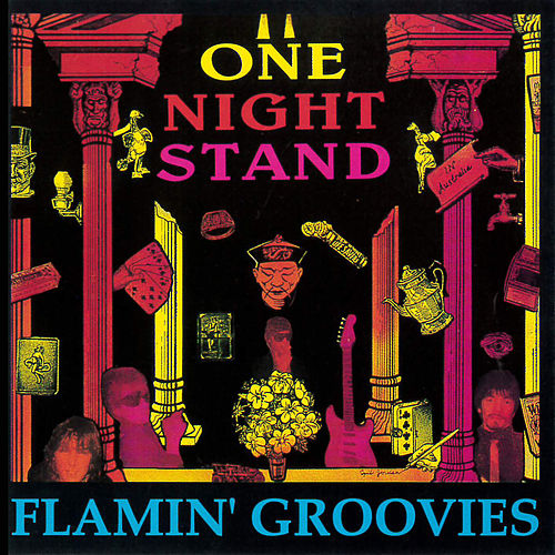 One Night Stand by The Flamin' Groovies