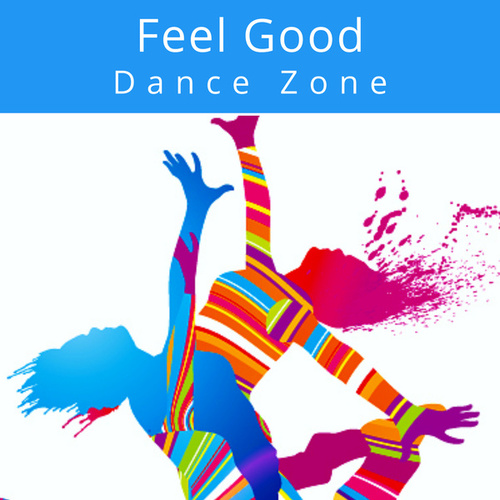Feel Good Dance Zone by Various Artists