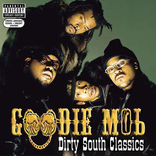 Dirty South Classics de Goodie Mob