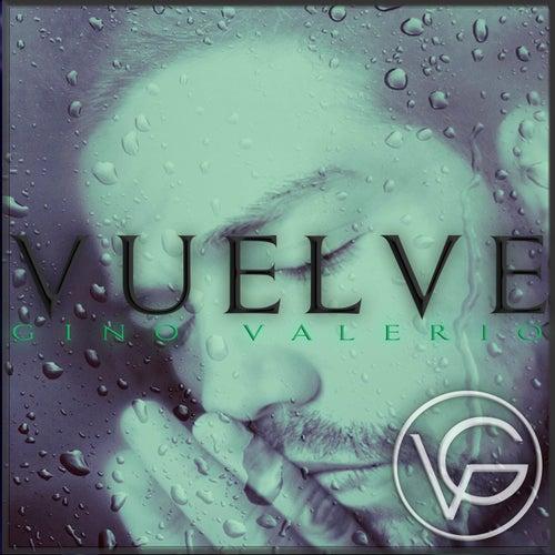 Vuelve by Gino Valerio