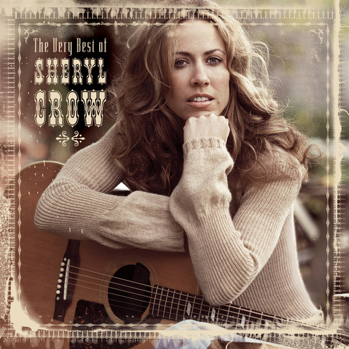 The Very Best Of Sheryl Crow by Sheryl Crow