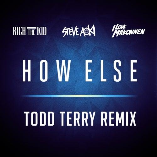 How Else (Todd Terry Remix) fra Steve Aoki
