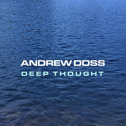 Deep Thought by Andrew Doss