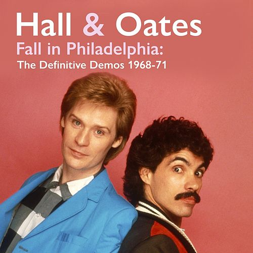 Fall in Philadelphia: The Definitive Demos 1968-71 de Daryl Hall & John Oates