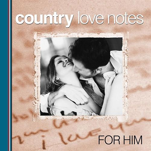 Country Love Notes for Him de Various Artists