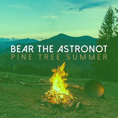 Pine Tree Summer by Bear the Astronot
