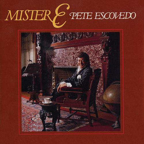 Mister E by Pete Escovedo