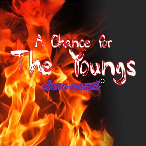 A Chance for the Young by Diana Susanti