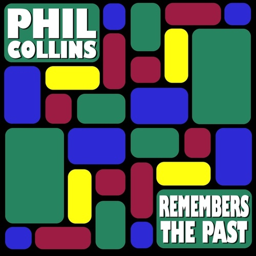 Remembers the Past de Phil Collins