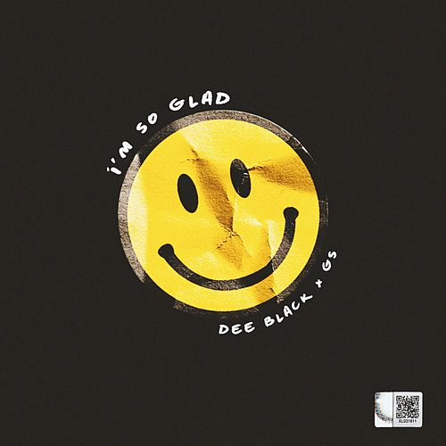 I'm So Glad (feat. GS) by Dee Black