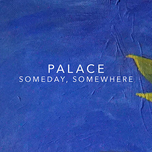 Someday, Somewhere by Palace