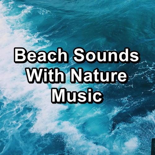 Beach Sounds With Nature Music von Alpha Waves