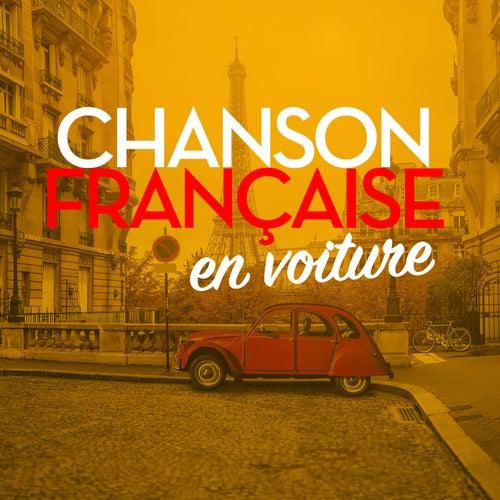 Chanson française en voiture by Various Artists