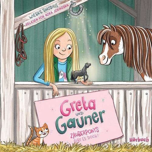 Greta und Gauner - Zauberponys gibt es doch! von Nora Jokhosha