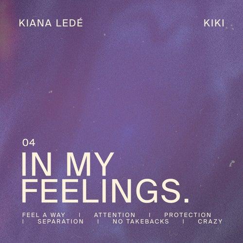 In My Feelings by Kiana Ledé
