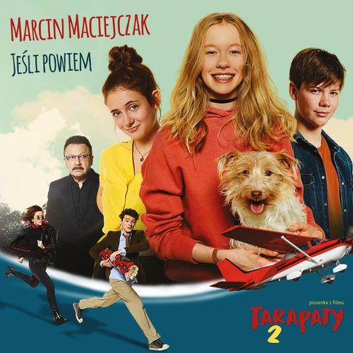 """Jeśli Powiem (z filmu """"Tarapaty 2"""") von Marcin Maciejczak"""