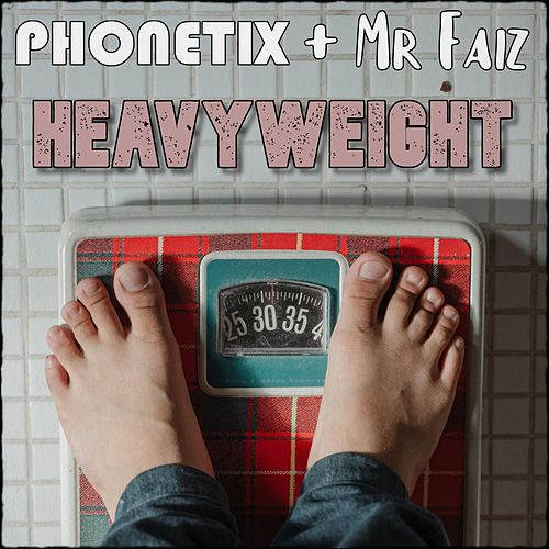 Heavyweight (feat. Mr Faiz) de Phonetix