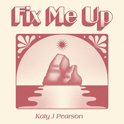 Fix Me Up by Katy J Pearson