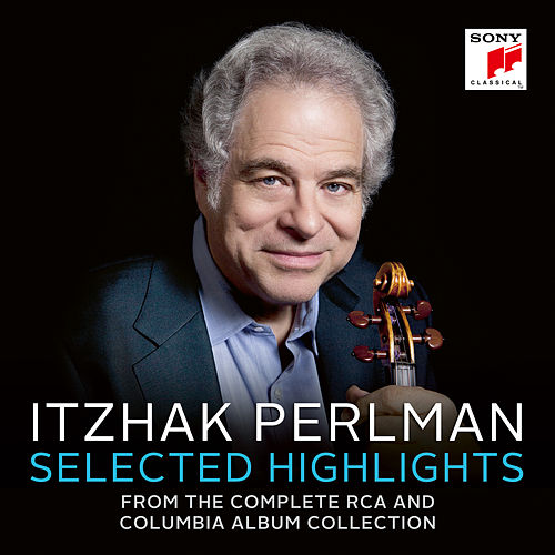 Itzhak Perlman - Selected Highlights from The Complete RCA and Columbia Album Collection de Itzhak Perlman