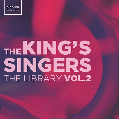 The Library Vol. 2 by King's Singers