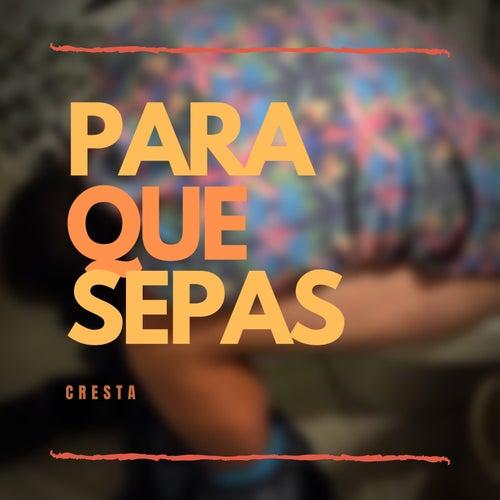 Para Que Sepas by Cresta