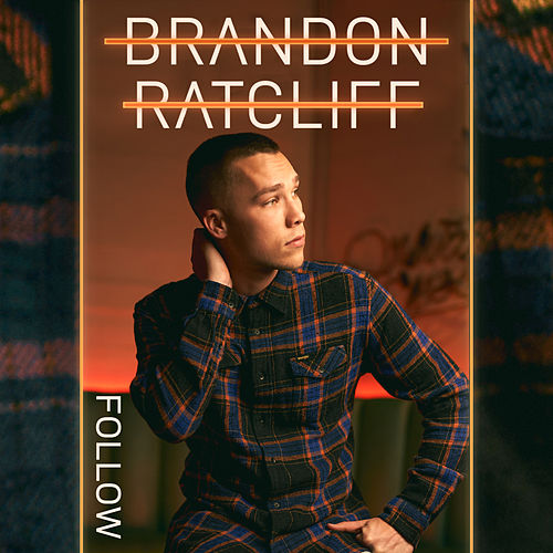 Follow by Brandon Ratcliff