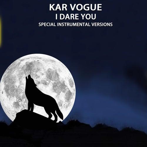 I Dare You (Special Instrumental Versions) von Kar Vogue