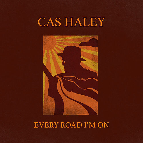 Every Road I'm On by Cas Haley