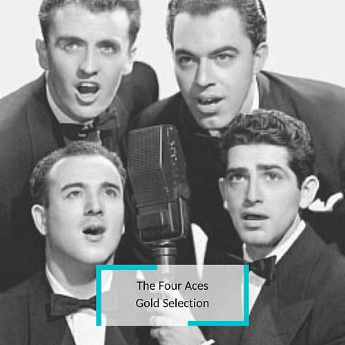 The Four Aces - Gold Selection by Four Aces