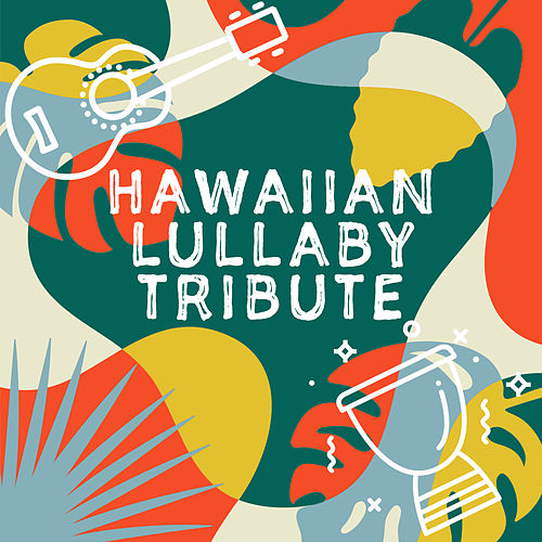 Hawaiian Lullaby Tribute (Instrumental) by Lullaby Players