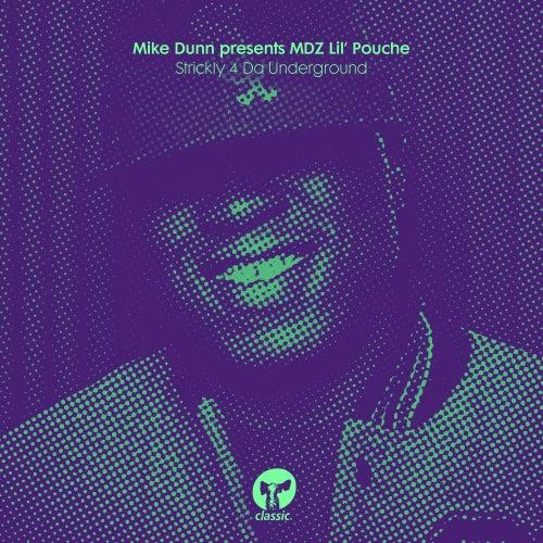 Strickly 4 Da Underground von Mike Dunn