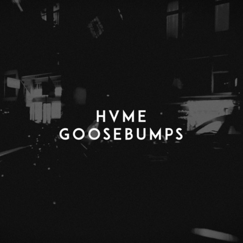 Goosebumps by HVME