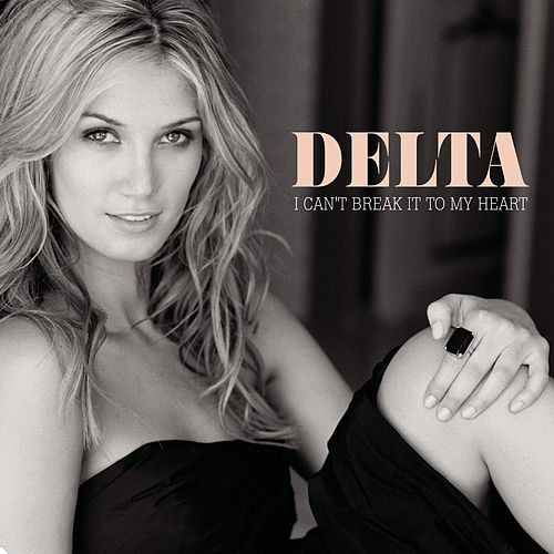 I Can't Break It To My Heart de Delta Goodrem