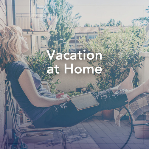 Vacation at Home by Various Artists