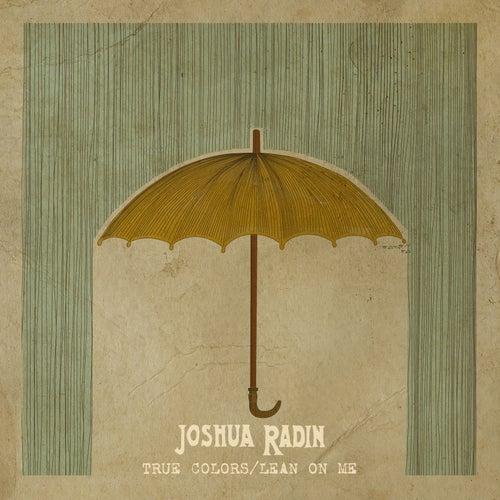 True Colors / Lean on Me von Joshua Radin