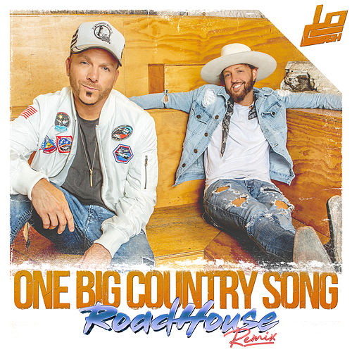 One Big Country Song (RoadHouse Remix) by LOCASH
