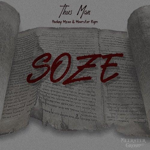 Soze (feat. Peekay Mzee & Meerster Rgm) by Thus Man