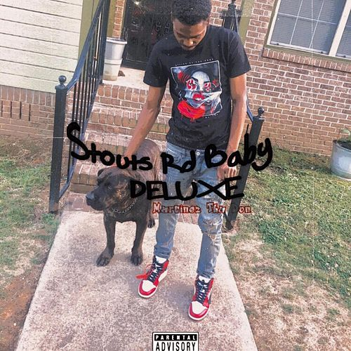Stouts Rd Baby (Deluxe) by Martinez Tha Don