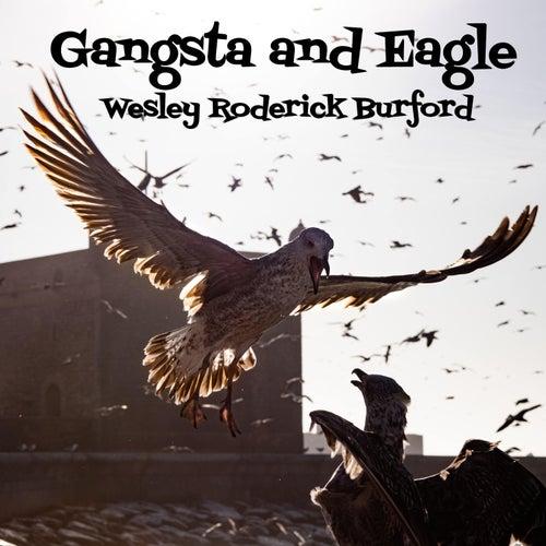 Gangsta and Eagle von Wesley Roderick Burford