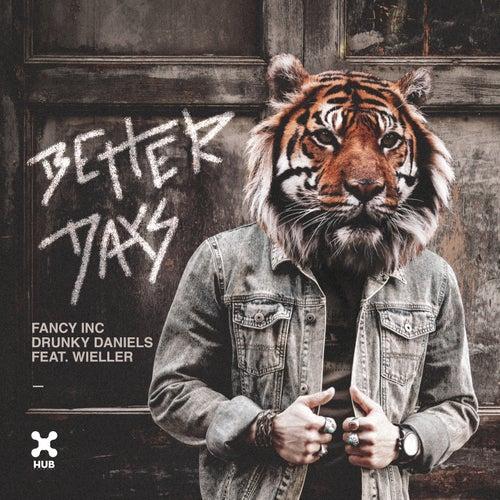 Better Days by Fancy Inc