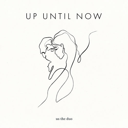 Up Until Now von Us The Duo