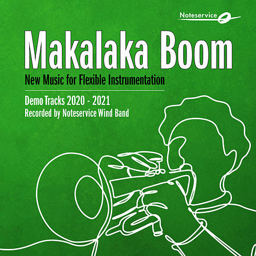 Makalaka Boom - New Music for Flexible Instrumentation - Demo Tracks 2020-2021 by Noteservice Wind Band